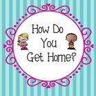 How do you get home? Transportation Chart