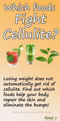 Which foods help you get rid of cellulite detox #drink for #weightloss  http://www.healthshortcut.com/cellulite-foods/