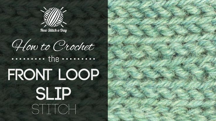 How to Crochet the Front Loop Slip Stitch