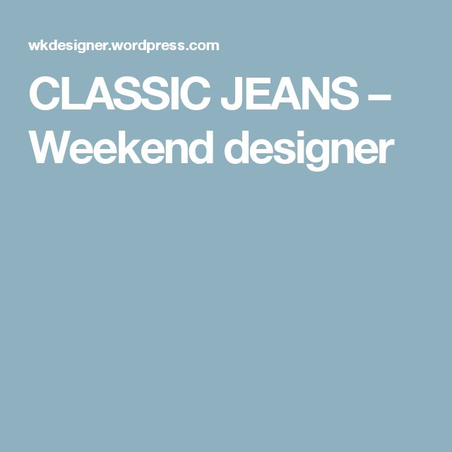 CLASSIC JEANS – Weekend designer