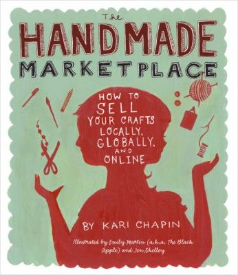 How to sell your stuffWorth Reading, Kari Chapin, Handmade Marketplace, Book Worth, Sell, Crafts Local, How To, Crafts Business, Howto