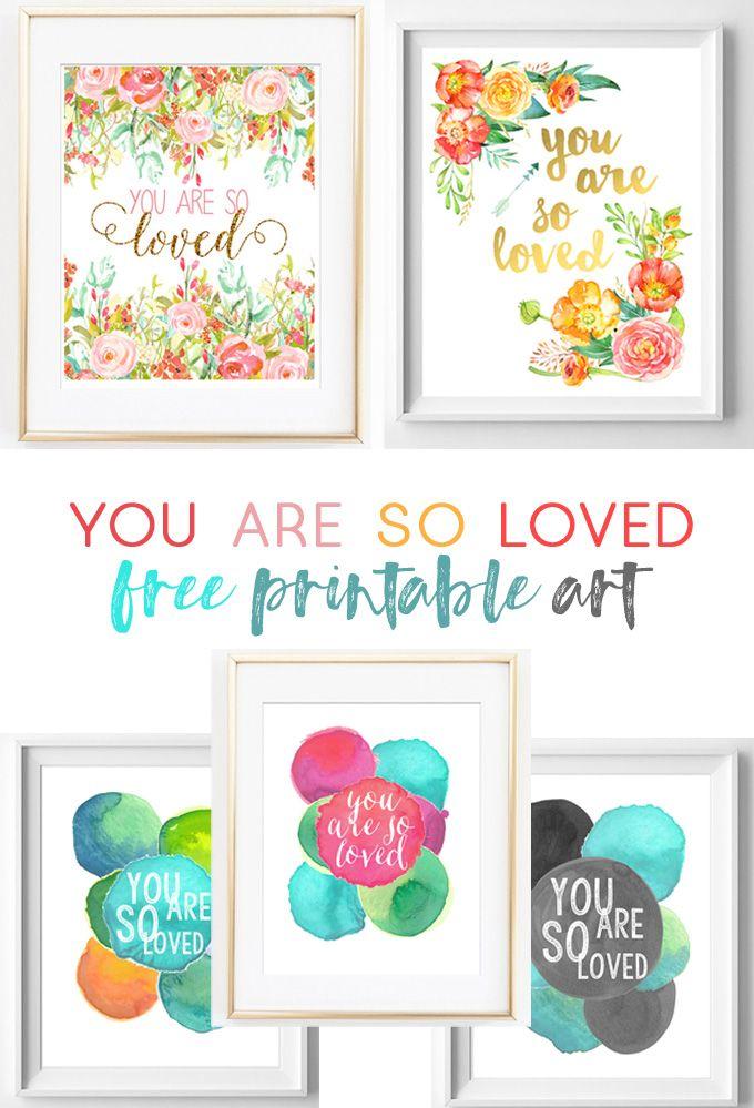 You Are So Loved Free Printable Art Free Printable Art