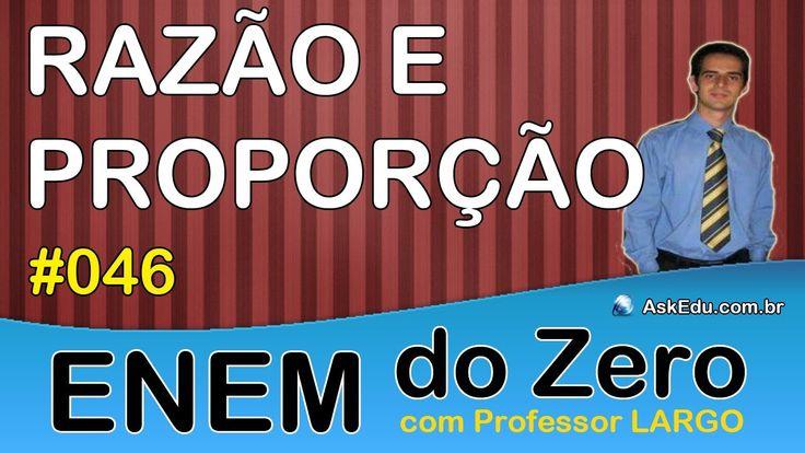 【 ENEM DO ZERO 】 RAZÃO E PROPORÇÃO ✎ Proporção (Aula 046)