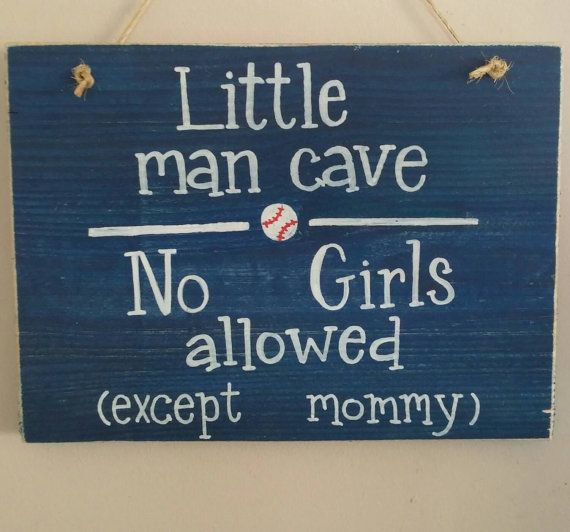 Little Man Cave No Girls Allowed Except Mommy by SawmillCreations