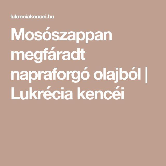 Mosószappan megfáradt napraforgó olajból | Lukrécia kencéi