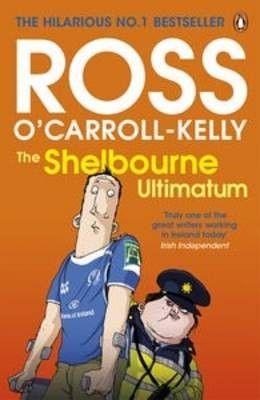 Ross O'Carroll-Kelly: The Shelbourne Ultimatum - Irish Humour - Humour - Books