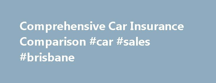 Comprehensive Car Insurance Comparison #car #sales #brisbane http://cars.remmont.com/comprehensive-car-insurance-comparison-car-sales-brisbane/  #comprehensive car insurance comparison # Comprehensive Car Insurance Comparison Car Insurance When looking to obtain comprehensive car insurance. shopping around is sound advice. This fact is true for a number of reasons as you want a reliable motor insurer, a company with a great reputation and one which has policies directed to your specific…