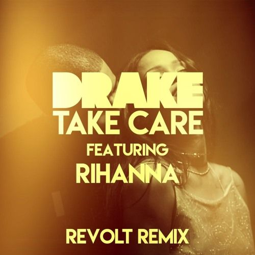 Drake feat. Rihanna - TAKE CARE (Revolt Remix)