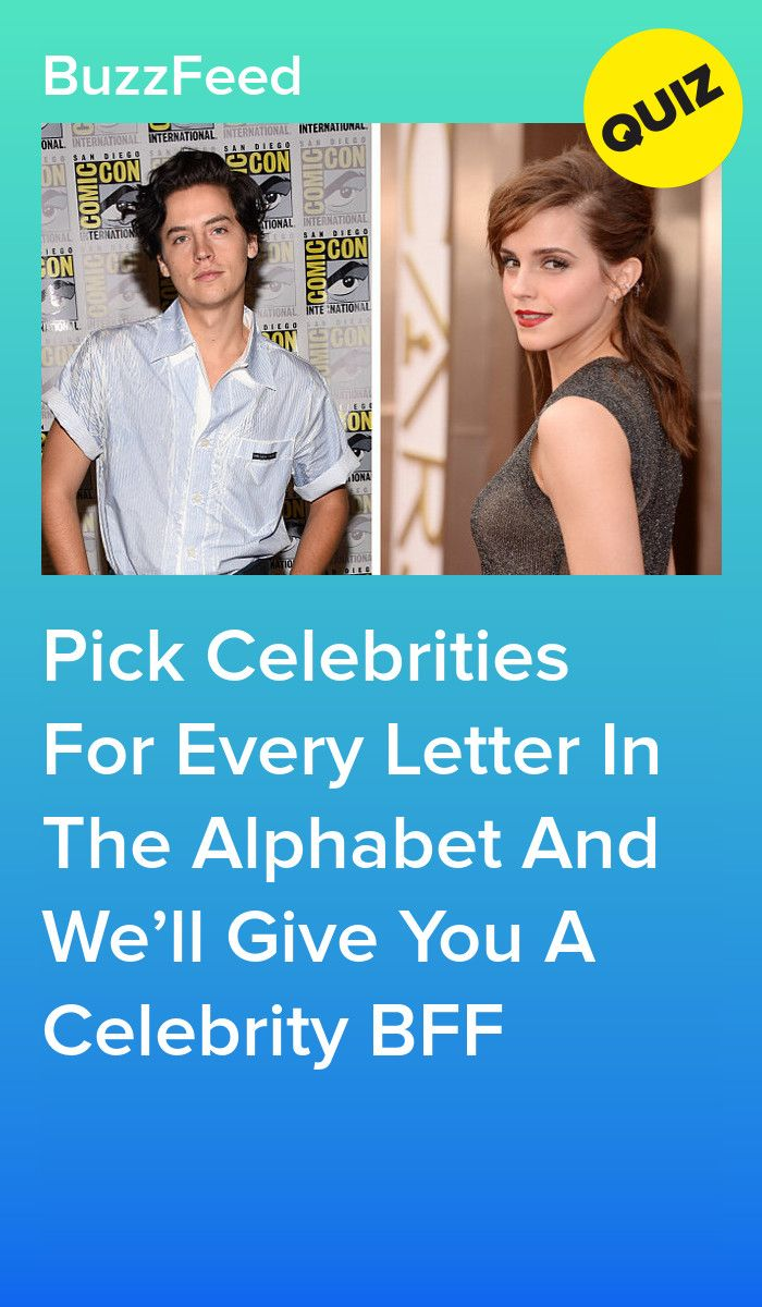 Pick Celebrities For Every Letter In The Alphabet And We'll Give You