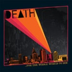 Death - For The Whole World To See. Comprised of brothers David, Bobby, and Dannis Hackney, the band started out in 1971 playing R&B but switched to rock after hearing the raucous proto punk of their neighbors the MC5 and Stooges. That incarnation lasted only a few years and seven songs, and after balking at Columbia Records' demand for a name change, the band relocated to Vermont and reinvented themselves as a gospel rock group.
