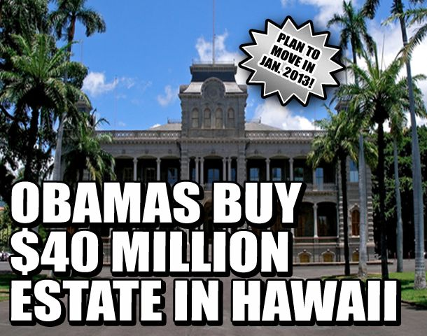 OBAMA BUYS $40 MILLION ESTATE IN HAWAII