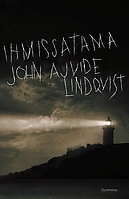 Ihmissatama by author John Ajvide Lindqvist. An enchanting story full of excitement, grief and hope...