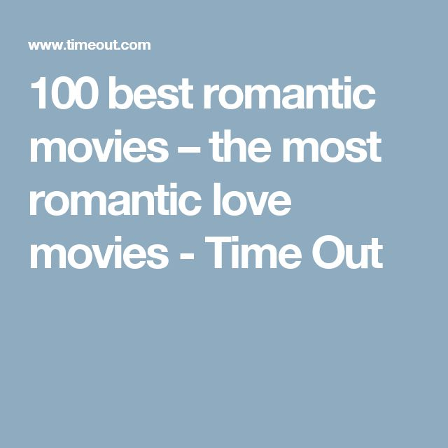 100 best romantic movies – the most romantic love movies - Time Out