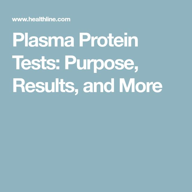Plasma Protein Tests: Purpose, Results, and More