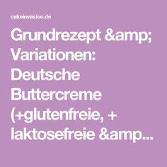 Grundrezept & Variationen: Deutsche Buttercreme (+glutenfreie, + laktosefreie & vegane Version)