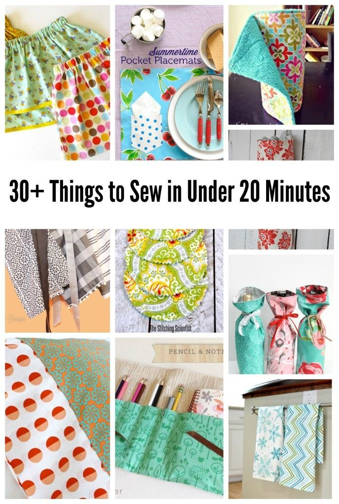 30  Things to Sew in Under 20 Minutes