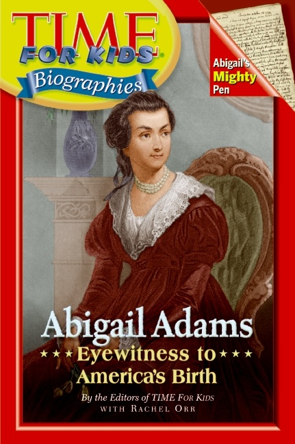 Abigail Adams {22 November 1744 - 28 October 1818} was the wife of John Adams, the nation's second president. Abigail had strong opinions about war, politics, and the rights of women. http://browseinside.harpercollinschildrens.com/index.aspx?isbn13=9780060576288