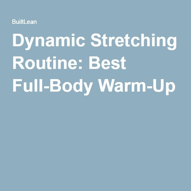 Dynamic Stretching Routine: Best Full-Body Warm-Up