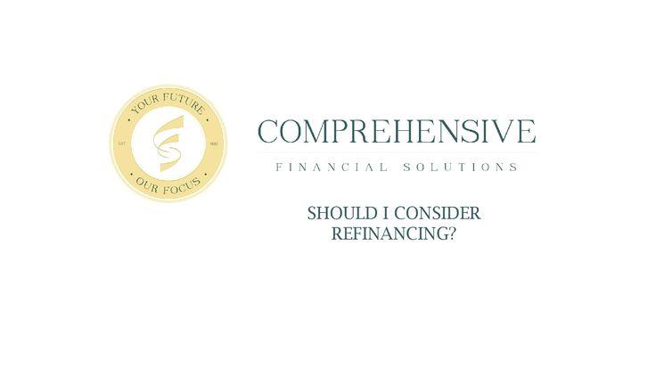 Should I Consider Refinancing?
