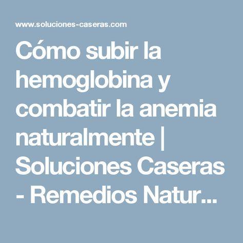 Cómo subir la hemoglobina y combatir la anemia naturalmente | Soluciones Caseras - Remedios Naturales y Caseros