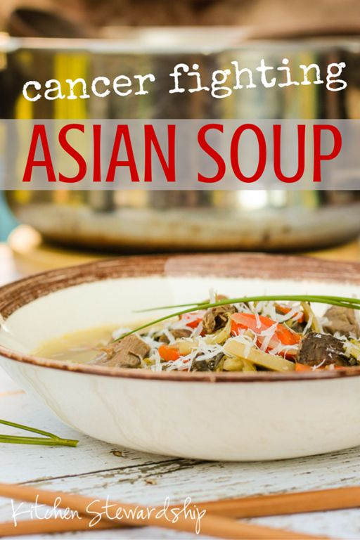 Easy Cancer Fighting Asian Vegetable Soup Recipe | Kitchen Stewardship | A Baby Steps Approach to Balanced Nutrition