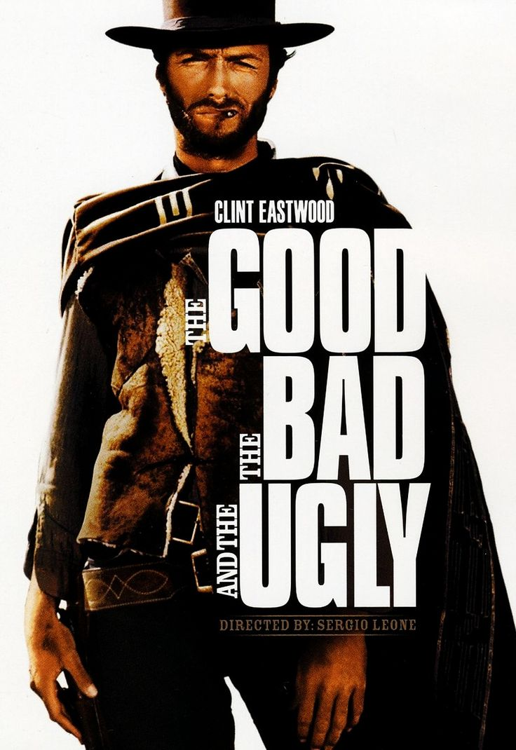 The Good, the Bad and the Ugly | Movie Posters | Pinterest ...