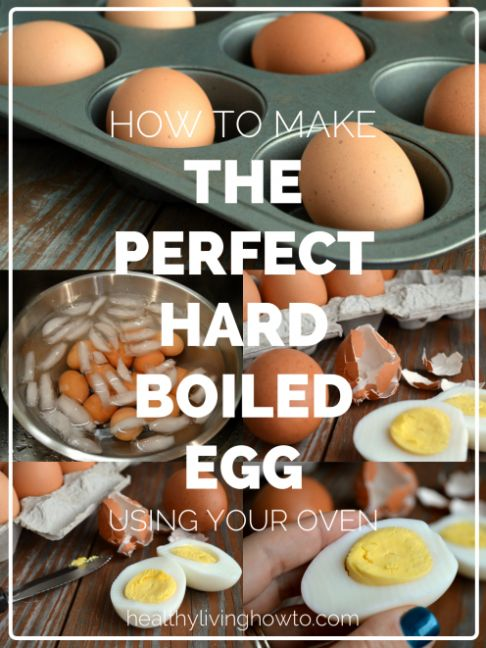 How To Make the Perfect Hard Boiled Egg Using Your Oven | healthylivinghowto.com
