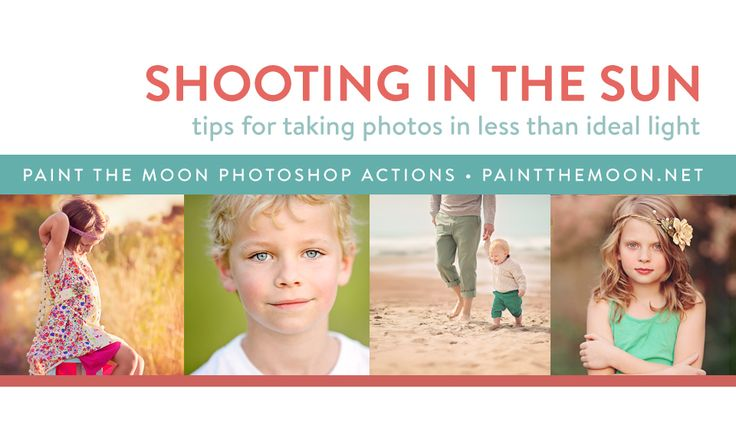 Photographing in Full Sun (Part 2) by Paint the Moon Photoshop Actions