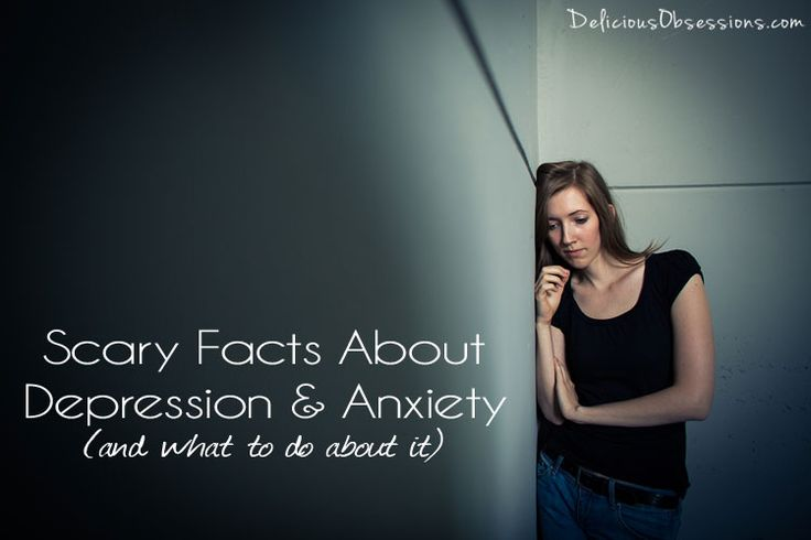 Scary Facts About Depression and Anxiety (and what to do about it) // deliciousobsessions.com