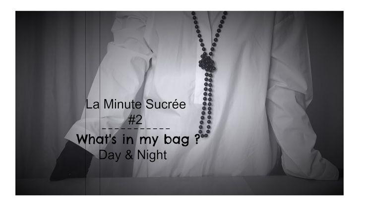 La Minute Sucrée #2 • What's in my bag ? - Day & Night | fraisesucree.com