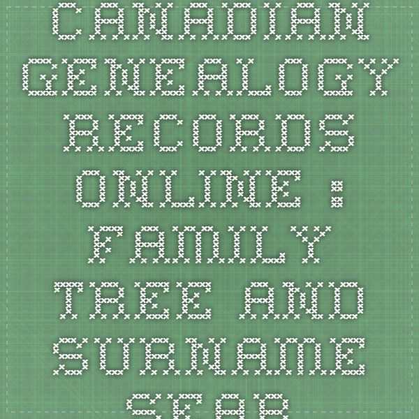 Canadian Genealogy Records Online : Family Tree and Surname Search