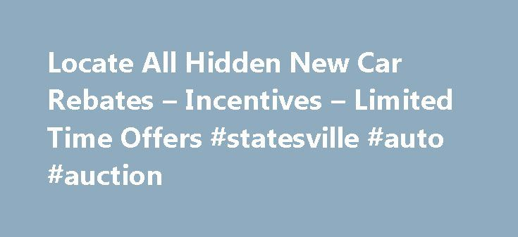 Locate All Hidden New Car Rebates – Incentives – Limited Time Offers #statesville #auto #auction http://auto.remmont.com/locate-all-hidden-new-car-rebates-incentives-limited-time-offers-statesville-auto-auction/  #auto rebates # Locate All Hidden New Car Rebates Incentives Limited Time Offers News Make Your New Accent More Affordable with Hyundai Accent Rebates Hyundai vehicles are known for their fantastic build quality and low price. The new Hyundai Accent is set to redefine the standards…