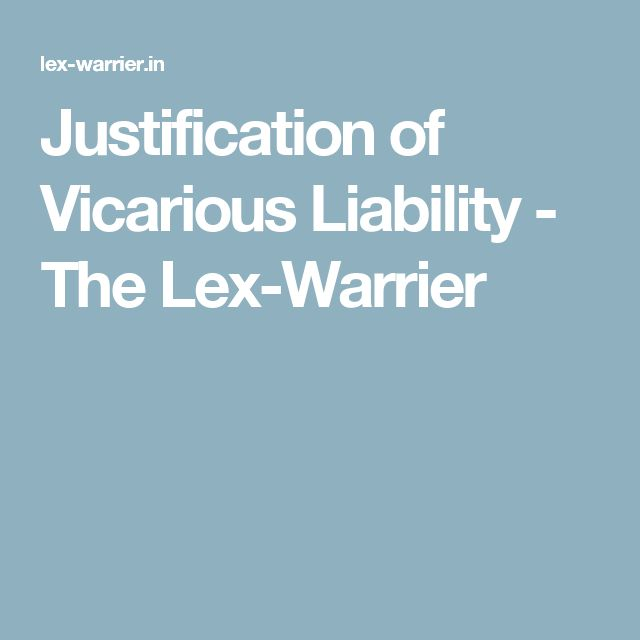 Justification of Vicarious Liability - The Lex-Warrier