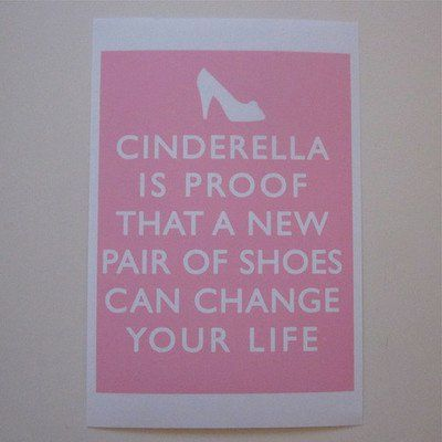 Shoes can change your Life.: Little Girls, Cinderella Quotes, Cinderella Shoes, Life Mottos, So True, New Shoes, Girls Rooms, True Stories, Fairies Tales