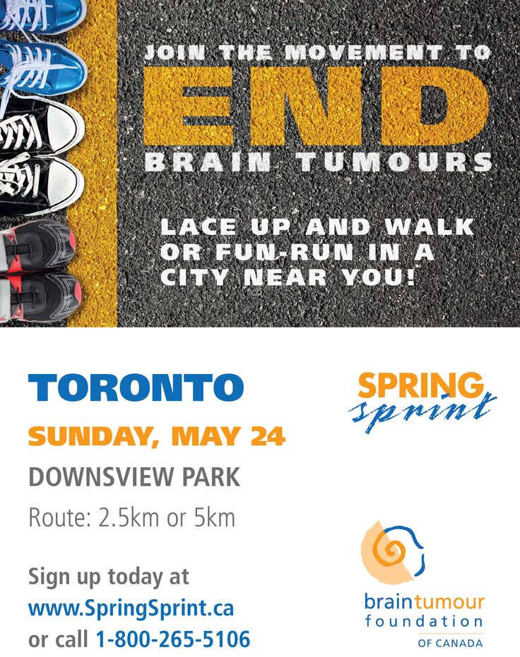 Join the movement to end brain tumours on Sunday May 24th in Downsview Park, Toronto, ON.  http://www.springsprint.ca/site/TR?fr_id=1215&pg=entry