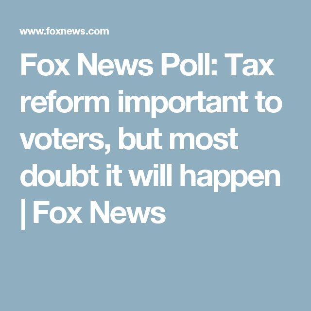 Fox News Poll: Tax reform important to voters, but most doubt it will happen | Fox News