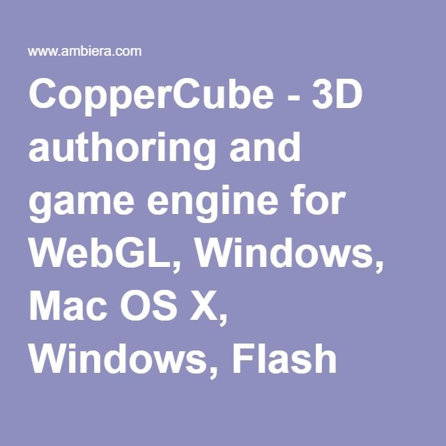 CopperCube - 3D authoring and game engine for WebGL, Windows, Mac OS X, Windows, Flash and Android apps