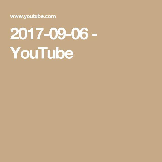 2017-09-06 - YouTube