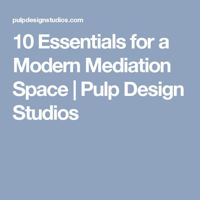 10 Essentials for a Modern Mediation Space   Pulp Design Studios