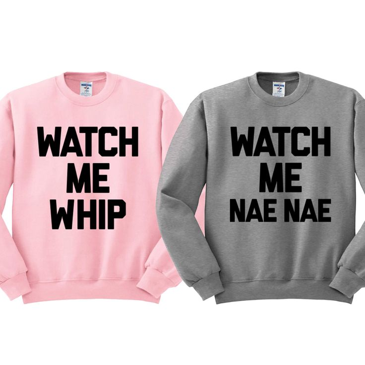 Crewneck - Watch Me Nae Nae - Best Friends Sweater Womens Ladies Outfit Oversized by TeesAndTankYouShop on Etsy https://www.etsy.com/listing/243960002/crewneck-watch-me-nae-nae-best-friends More
