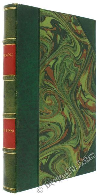 ODI E INNI. MDCCCXCVI-MDCCCCV. Pascoli Giovanni. 1906 - Bergoglio Libri d'Epoca