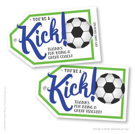 You Re A Kick Soccer Coach S Or Teacher S Gift Etsy Teacher Gift Tags Coach Gifts Teacher Gifts
