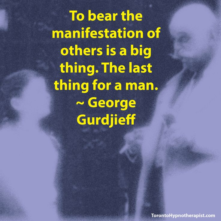 To bear the manifestation of others is a big thing. The last thing for a man. ~ George Gurdjieff Quotes