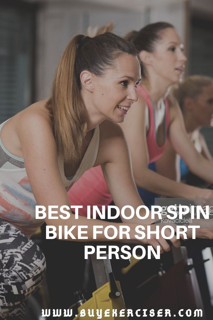 Best Indoor Spin Bike For Short Person Best Exercise Bike Biking Workout Short Person