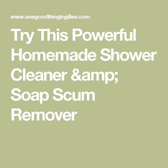 Try This Powerful Homemade Shower Cleaner & Soap Scum Remover