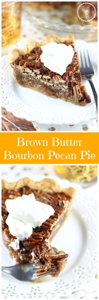 Brown Butter Bourbon Pecan Pie! The brown butter and bourbon add even more rich flavors and depth to an amazing traditional pecan pie!