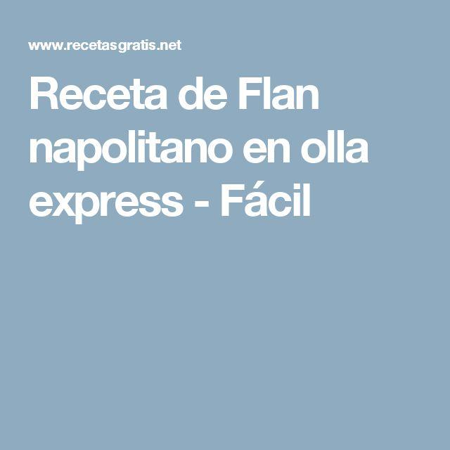 Las 25 mejores ideas sobre receta para flan napolitano en - Como cocer garbanzos en olla express ...