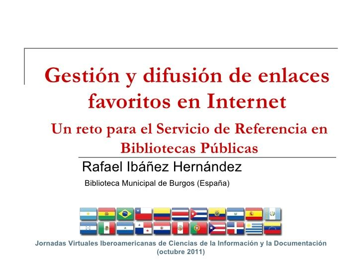 Comunicación presentada a las Jornadas Virtuales Iberoamericanas de Ciencias de la Información y la Documentación en octubre de 2011 sobre servicio de referencia e información a la comunidad mediante Netvibes.
