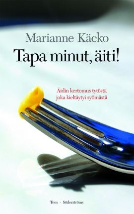 Tapa minut, äiti!   Marianne Käcko   teos.fi