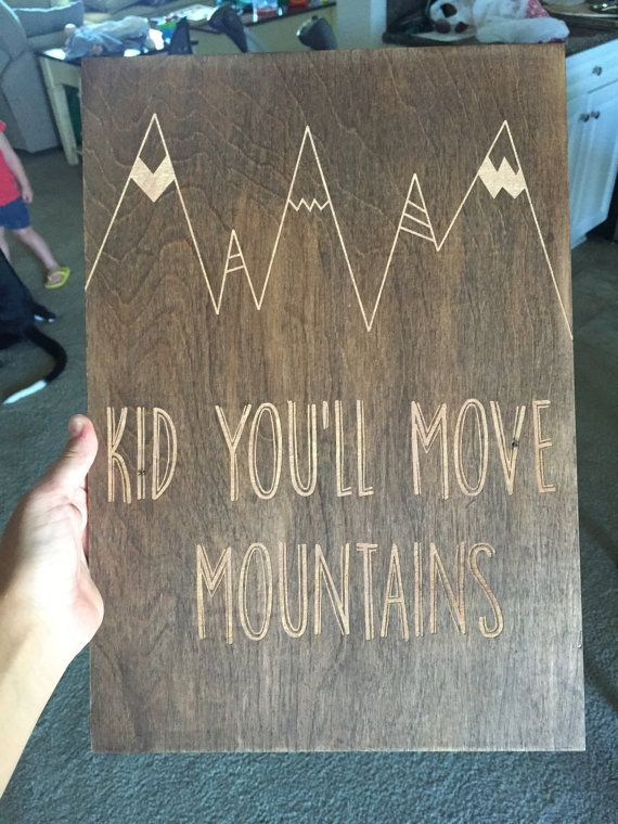 rustic wood sign. Kid you'll move mountains by SignsByHillary